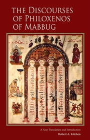 The Discourses of Philoxenos of Mabbug - A New Translation and Introduction ebook by Robert A. Kitchen