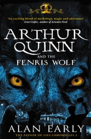 Arthur Quinn and the Fenris Wolf ebook by Alan Early