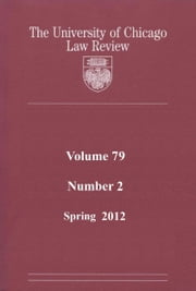 University of Chicago Law Review: Volume 79, Number 2 - Spring 2012 ebook by University of Chicago Law Review