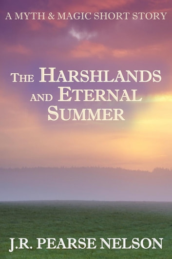 The Harshlands and Eternal Summer ebook by J.R. Pearse Nelson