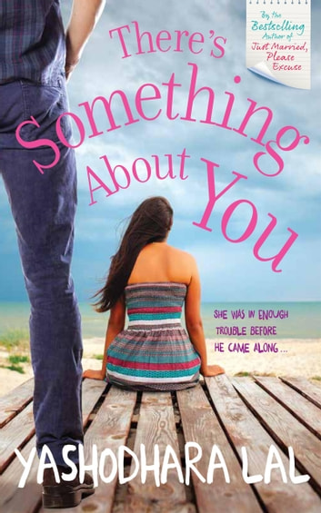 There's Something About You ebook by Yashodhara Lal