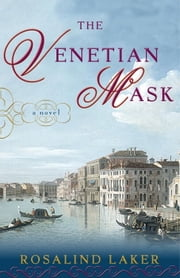 The Venetian Mask - A Novel ebook by Rosalind Laker