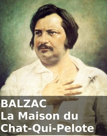 La Maison du Chat-Qui-Pelote [with French-English Glossary] ebook by Honoré de Balzac