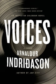 Voices - An Inspector Erlendur Novel ebook by Arnaldur Indridason,Bernard Scudder