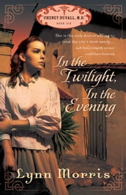 In the Twilight, in the Evening ebook by Lynn Morris