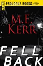 Fell Back eBook by M.E. Kerr