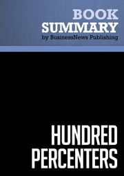 Summary: Hundred Percenters - Mark Murphy ebook by BusinessNews Publishing