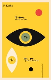 Letter to the Father/Brief an den Vater - Bilingual Edition ebook by Franz Kafka