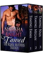 Tamed: The Roark Brothers Trilogy ebook by Natasha Knight