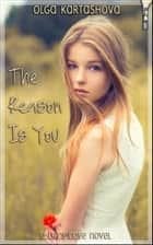 The Reason is You ebook by Olga Kartashova