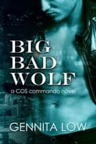 Big Bad Wolf - COS Commandos, #1 ebook by Gennita Low