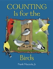 Counting Is for the Birds ebook by Frank Mazzola, Jr.