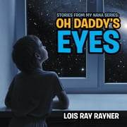Stories from My Nana: Oh Daddy'S Eyes