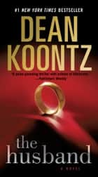 The Husband ebook by Dean Koontz