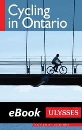 Cycling in Ontario ebook by John Lynes,Tracey Arial