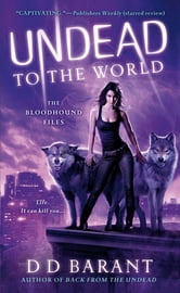 Undead to the World - The Bloodhound Files ebook by DD Barant
