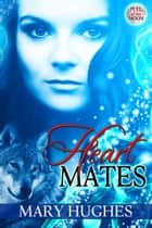 Heart Mates ebook by Mary Hughes