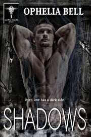 Shadows - Even love has a dark side. ebook by Ophelia Bell
