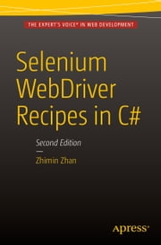 Selenium WebDriver Recipes in C# - Second Edition ebook by Zhimin Zhan