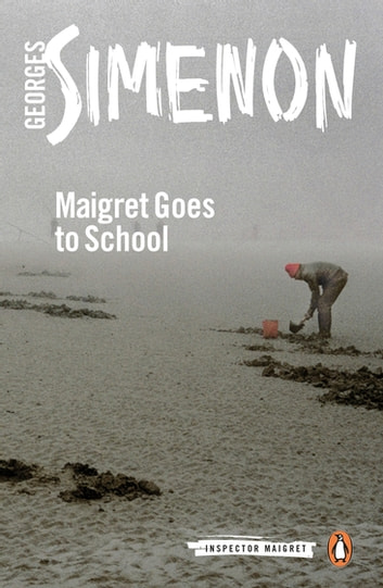 Maigret Goes to School - Inspector Maigret #44 ebook by Georges Simenon