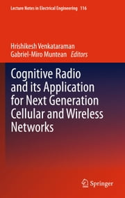 Cognitive Radio and its Application for Next Generation Cellular and Wireless Networks ebook by Hrishikesh Venkataraman,Gabriel-Miro Muntean