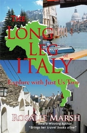 The Long Leg of Italy - Explore with Just Us Two ebook by Rosalie Marsh