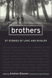 Brothers - 26 Stories of Love and Rivalry ebook by Andrew Blauner,Frank McCourt