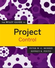 The Wiley Guide to Project Control ebook by Peter Morris,Jeffrey K. Pinto