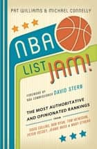 NBA List Jam! - The Most Authoritative and Opinionated Rankings from Doug Collins, Bob Ryan, Peter Vecsey, Jeanie Bu eBook by Pat Williams, Michael Connelly