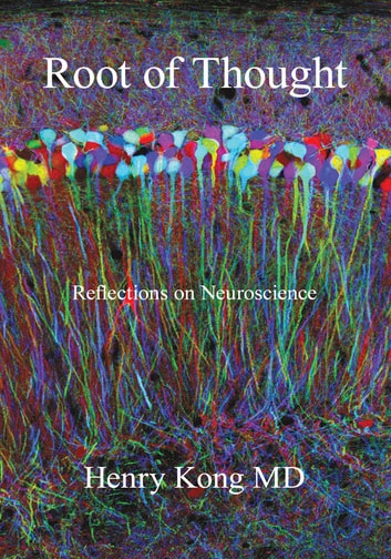 Root of Thought - Reflections on Neuroscience ebook by Henry Kong