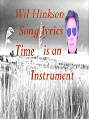 Time is an Instrument Song Lyrics ebook by Wil Hinkson