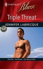 Triple Threat ebook by Jennifer LaBrecque