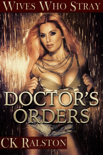 Doctor's Orders ebook by C.K. Ralston