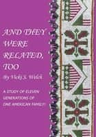 And They Were Related, Too ebook by Vicki S. Welch
