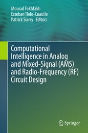 Computational Intelligence in Analog and Mixed-Signal (AMS) and Radio-Frequency (RF) Circuit Design ebook by Mourad Fakhfakh,Esteban Tlelo-Cuautle,Patrick Siarry