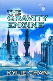 The Gravity Engine ebook by Kylie Chan