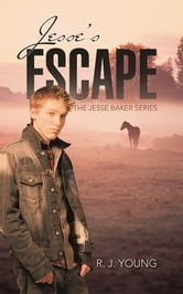 JESSE'S ESCAPE ebook by R. J. Young
