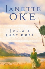 Julia's Last Hope (Women of the West Book #2) ebook by Janette Oke