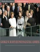 Inaugural Addresses: President George W. Bushs Second Inaugural Address (Illustrated) ebook by George W. Bush