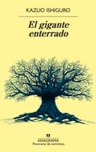 El gigante enterrado ebook by Kazuo Ishiguro