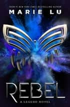 Rebel - A Legend Novel ebook by