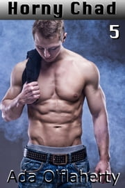 Horny Chad 5 - Chad Asks Brandon's Permission ebook by Ada O'Flaherty