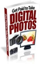 How To Get Paid To Take Digital Photos ebook by Jimmy  Cai