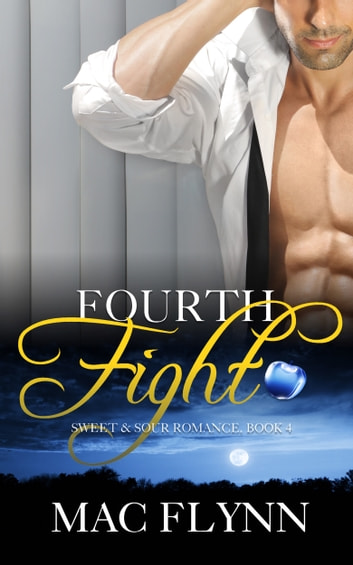 Fourth Fight, A Sweet & Sour Mystery ebook by Mac Flynn