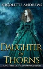 Daughter of Thorns ebook by Nicolette Andrews