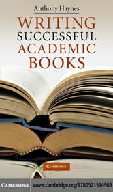 Writing Successful Academic Books ebook by Haynes, Anthony