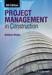 Project Management in Construction ebook by Anthony Walker