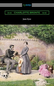 Jane Eyre (with an Introduction by Mary Augusta Ward) ebook by Charlotte Bronte