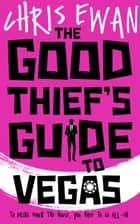 The Good Thief's Guide to Vegas ebook by Chris Ewan