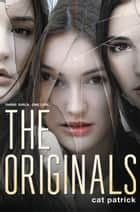 The Originals ebook by Cat Patrick